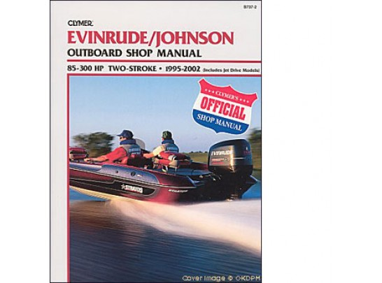 Evinrude/Johnson Outboard Shop Manual 85-300 1995-2002 (Clymer B737-2)