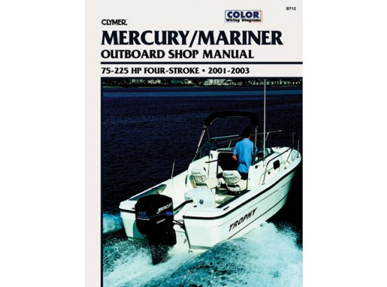 Mercury/Mariner Outboard Shop Manual 75-225 HP 2001-2003 (Clymer B712)