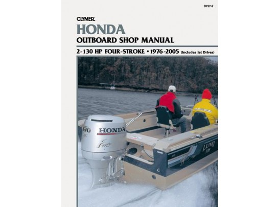 Honda Outboard Motor Shop Manual 2-130 HP 1976-2005 (Clymer B757-2)