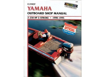 Yamaha Outboard Shop Manual 2-250HP 2-Stroke 1990-1995 (Clymer B784)